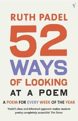52 Ways Of Looking At A Poem: or How Reading Modern Poetry Can Change Your...