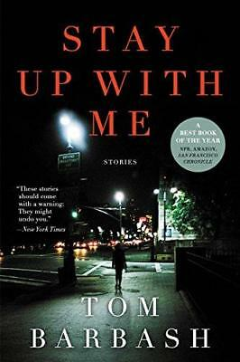 Stay Up with Me: Stories by Tom Barbash (Paperback, 2014)