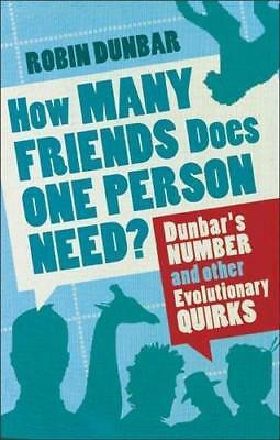 How Many Friends Does One Person Need?: Dunbar's Number and Other...
