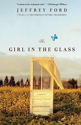 The Girl in the Glass by Jeffrey Ford (Paperback / softback)