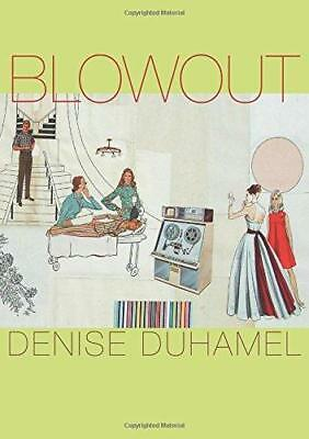Blowout by Denise Duhamel (Paperback, 2013)