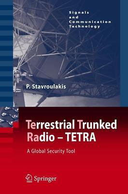 TErrestrial Trunked RAdio - TETRA Stavroulakis, Peter Signals and Communicatio..