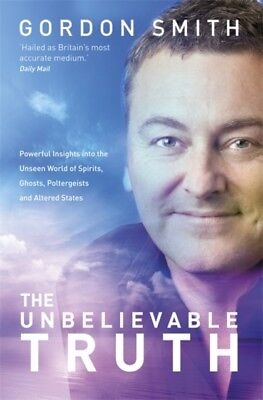 The Unbelievable Truth: Powerful Insights into the Unseen World of ...