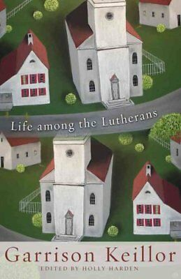 Life Among the Lutherans by Garrison Keillor 9781451400861 (Paperback, 2010)