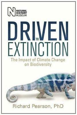 Driven to Extinction: The Impact of Climate Change on Biodiversity by Richard...