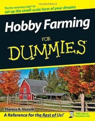 Hobby Farming For Dummies by Theresa A. Husarik (Paperback, 2008)
