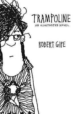 Trampoline: An Illustrated Novel by Robert Gipe (Paperback, 2015)