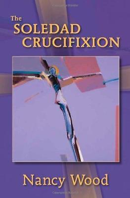 The Soledad Crucifixion by Nancy Wood (Paperback, 2012)