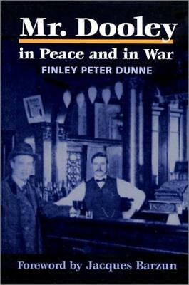 Mr. Dooley in Peace and in War by Finley Peter Dunne (Paperback, 2001)