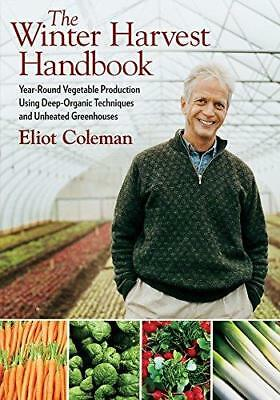 The Winter Harvest Handbook: Year-round Vegetable Production Using...