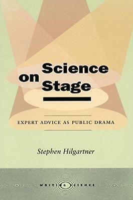 Science on Stage: Expert Advice as Public Drama by Stephen Hilgartner...