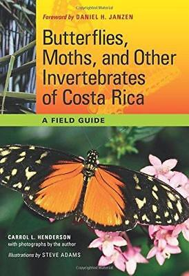 Butterflies, Moths, and Other Invertebrates of Costa Rica: A Field Guide by...