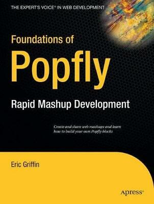 Foundations of Popfly: Rapid Mashup Development by Eric Griffin (Paperback,...