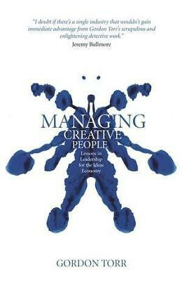 Managing Creative People: Lessons in Leadership for the Ideas Economy by...