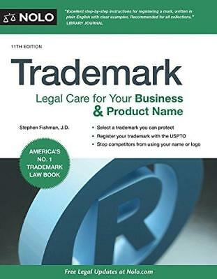 Trademark: Legal Care for Your Business & Product Name by Stephen Fishman...