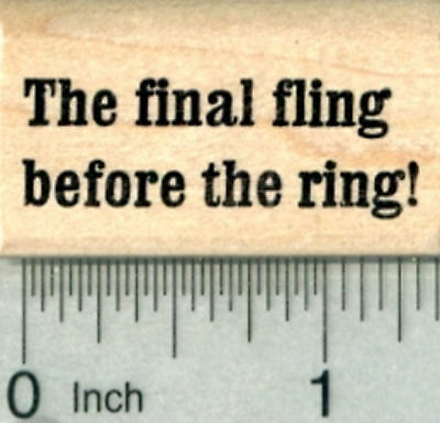 Bachelorette Party Rubber Stamp, The final fling before the ring, Hen  D30319 WM