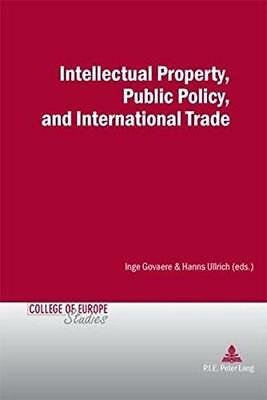 Intellectual Property, Public Policy, and International Trade by Presses...