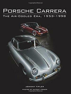 Porsche Carrera: The Air-Cooled Era, 1953-1998 by Johnny Tipler (Hardback, 2014)
