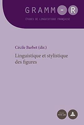 Linguistique Et Stylistique Des Figures by Peter Lang AG, Internationaler...