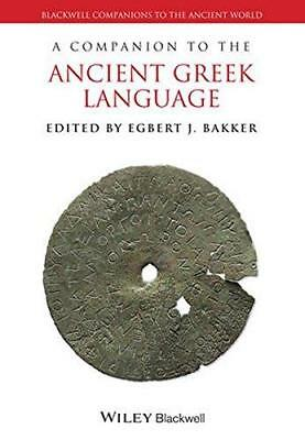 A Companion to the Ancient Greek Language by John Wiley & Sons Inc...