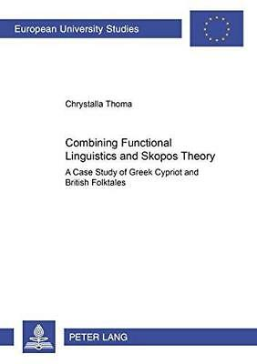 Combining Functional Linguistics and Skopos Theory: A Case Study of Greek...