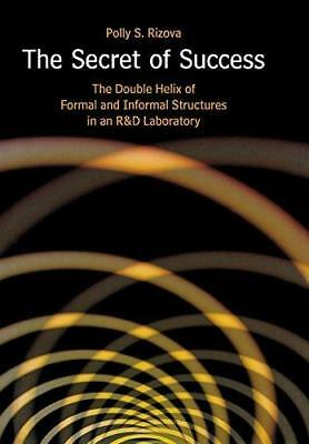 The Secret of Success: The Double Helix of Formal and Informal Structures in...