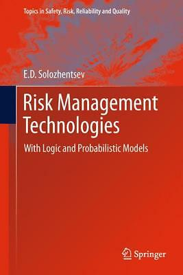 Risk Management Technologies Solozhentsev, E. D. Topics in Safety, Risk, Relia..