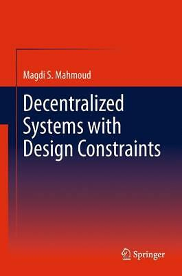 Decentralized Systems with Design Constraints Mahmoud, Magdi S.