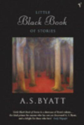 The Little Black Book Of Stories by A. S. Byatt 9780099429951 (Paperback, 2004)