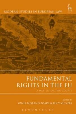 Fundamental Rights in the EU A Matter for Two Courts 9781849467070