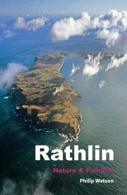 Rathlin Nature and Folklore by Philip Watson 9780954877989 (Paperback, 2011)