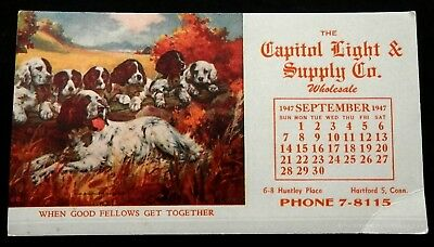 1947 Blotter CAPITOL LIGHT & SUPPLY Hartford DOGS WHEN GOOD FELLOWS GET TOGETHER