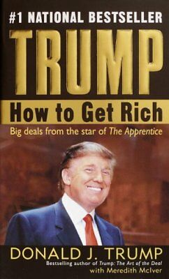 Trump: How to Get Rich by Donald J Trump 9780345481030 (Paperback, 2008)