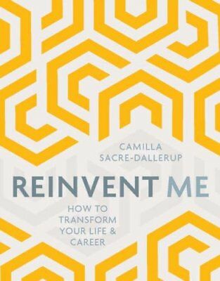 Reinvent Me by Camilla Sacre-Dallerup 9781786780607 (Paperback, 2017)