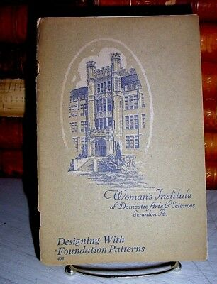 Designing with Foundation Patterns, Woman's Institute of Domestic Arts, 1923