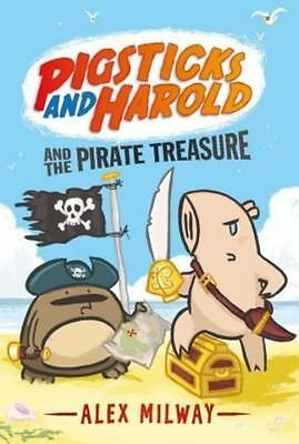 Pigsticks and Harold and the Pirate Treasure by Alex Milway (Hardback, 2016)