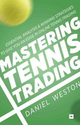 Mastering Tennis Trading Essential analysis and winning strateg... 9780857194992