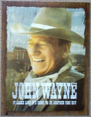 John Wayne-it looks like it's going to be another Fine Day #2228 Reproduction
