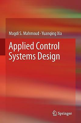 Applied Control Systems Design Mahmoud, Magdi S. Xia, Yuanqing