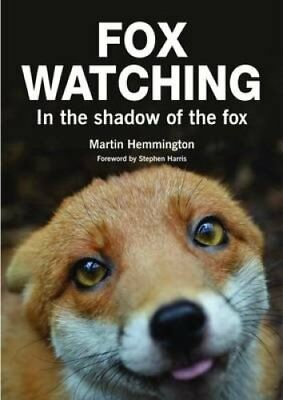Fox Watching: In the Shadow of the Fox by Martin Hemmington (Paperback, 2014)
