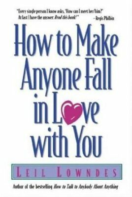 How to Make Anyone Fall in Love with You by Leil Lowndes 9780809229895
