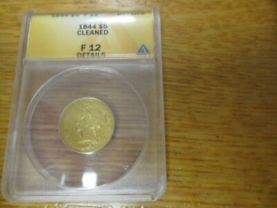 1844 $5 GOLD coin ANACS F-12 cleaned