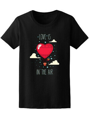 Love Is In The Hot Air Balloon Women's Tee -Image by Shutterstock