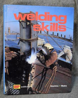 1985 Welding Skills Joseph Giachino William Weels Hardcover