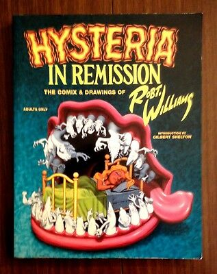 HYSTERIA IN REMISSION, The Underground Comix of Robt.Williams, 288 Pages, Zap!