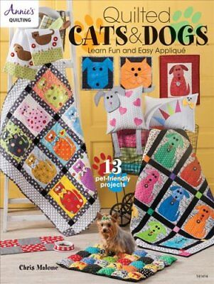 Quilted Cats & Dogs Learn Fun and Easy Applique by Chris Malone 9781590128640