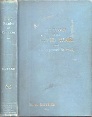 M B Butler / My Story of the Civil War & the Under-ground Railroad 1914 1st ed