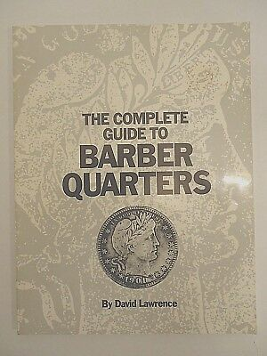The Complete Guide to Barber Quarters by David Lawrence,