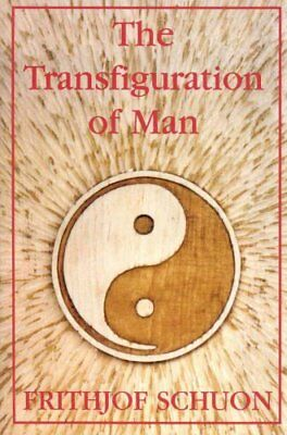 Transfiguration of Man by Frithjof Schuon 9780941532198 (Paperback, 1995)
