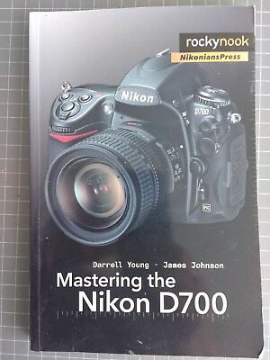 Mastering the Nikon D700: By Young, Darrell, Johnson, James